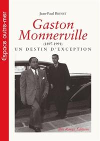 Jean-Paul Brunet - Gaston Monnerville (1897-1991) - Un destin d'exception.