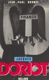 Jean-Paul Brunet - Jacques Doriot - Du communisme au fascisme.