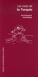 Jean-Paul Burdy et Jean Marcou - Les mots de la Turquie.