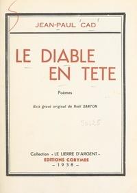 Jean-Paul Cad et Noël Santon - Le diable en tête.