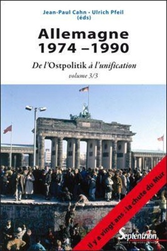 Allemagne 1974-1990. Volume 3, De l'Ostpolitik à l'unification