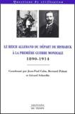 Jean-Paul Cahn et Bernard Poloni - Le Reich allemand du départ de Bismarck à la Première Guerre mondiale (1890-1914).