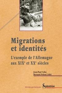 Jean-Paul Cahn et Bernard Poloni - Migrations et identités : l'exemple de l'Allemagne aux XIXe et XXe siècles.
