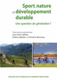 Jean-Paul Callède et Fabien Sabatier - Sport, nature et développement durable - Une question de génération ?.