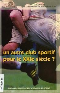 Jean-Paul Callède - Un autre club sportif pour le 21e siècle ?.