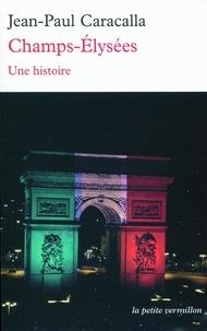 Jean-Paul Caracalla - Champs-Elysées - Une histoire.