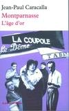 Jean-Paul Caracalla - Montparnasse - L'âge d'or.
