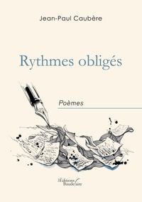 Jean-Paul Caubère - Rythmes obligés.