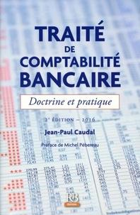 Jean-Paul Caudal - Traité de comptabilité bancaire - Doctrine et pratique.