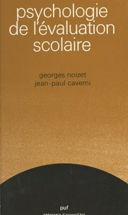 Jean-Paul Caverni et Georges Noizet - Psychologie de l'évaluation scolaire.