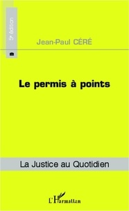 Jean-Paul Céré - Le permis à points.