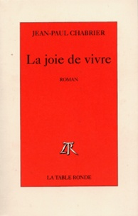 Jean-Paul Chabrier - La joie de vivre.