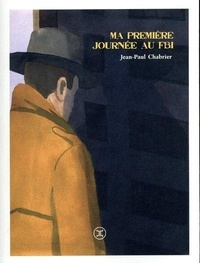 Jean-Paul Chabrier - Ma première journée au FBI.