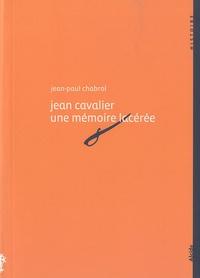 Jean-Paul Chabrol - Jean Cavalier (1681-1740), une mémoire lacérée.