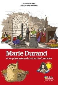Jean-Paul Chabrol et Frédéric Cartier-Lange - Marie Durand et les prisonnières de la tour de Constance.