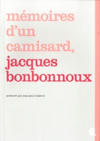 Jean-Paul Chabrol et Jacques Bonbonnoux - Mémoires d'un camisard, Jacques Bonbonnoux.