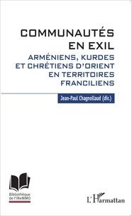 Communautés en exil - Arméniens, Kurdes et Chrétiens dOrient en territoires franciliens.pdf