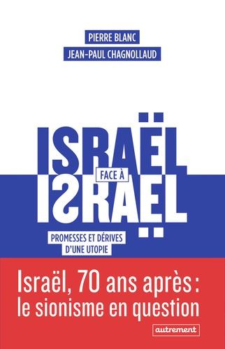 Israël face à Israël. Promesses et dérives d'une utopie
