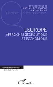 Jean-Paul Chagnollaud et Xavier Richet - L'Europe - Approches géopolitique et économique.