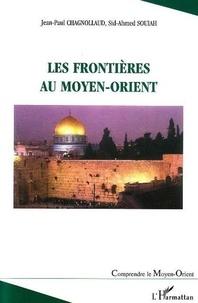Jean-Paul Chagnollaud et Sid-Ahmed Souiah - Les frontières du Moyen-Orient.