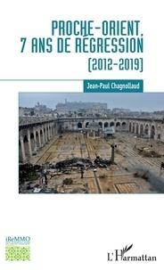 Jean-Paul Chagnollaud - Proche-Orient, 7 ans de régression (2012-2019).