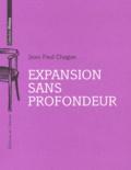 Jean-Paul Chague - Expansion sans profondeur.
