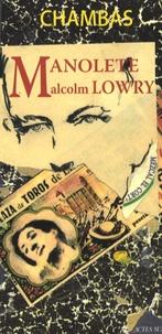 Jean-Paul Chambas - Manolete, Malcolm Lowry.