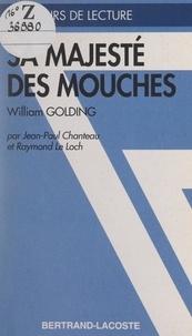 Jean-Paul Chanteau et Raymond Le Loch - Sa majesté des mouches, William Golding.