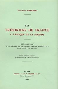 Les trésoriers de France à lépoque de la Fronde - Contribution à lhistoire de ladministration financière sous lAncien Régime.pdf
