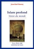 Jean-Paul Charnay - Islam profond - Vision du monde.