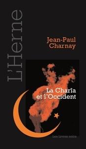 Jean-Paul Charnay - La Charîa et l'Occident.