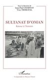 Jean-Paul Charnay et Yves Thoraval - Sultanat d'Oman - Retour à l'histoire.