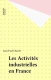 Jean-Paul Charrié - Les activités industrielles en France.