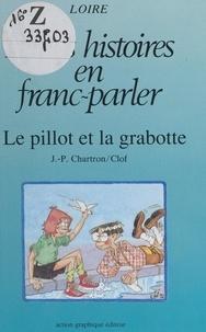 Jean-Paul Chartron et  Clof - Le pillot et la grabotte.