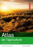 Jean-Paul Charvet - Atlas de l'agriculture - Comment nourrir le monde en 2050 ?.