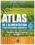 Jean-Paul Charvet et Philippe Ducrocquet - Atlas de l'alimentation et des politiques agricoles - Comment nourrir la planète en 2050.