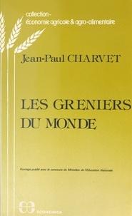 Jean-Paul Charvet - Les greniers du monde.