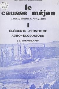 Jean-Paul Chassany et  Institut national de la recher - Le Causse Méjan (1). Éléments d'histoire agro-écologique.