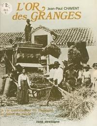Jean-Paul Chavent et  Boutonnet - L'or des granges - La vie quotidienne en Périgord au début du siècle.