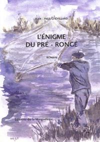 Jean-Paul Chevillard - L'énigme du Pré-Rongé.