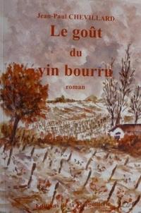 Jean-Paul Chevillard - Le goût du vin bourru.