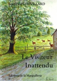 Jean-Paul Chevillard - Le visiteur inattendu.