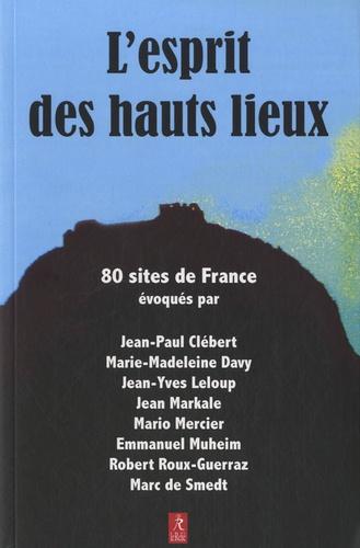 Jean-Paul Clébert et Marie-Madeleine Davy - L'esprit des haut lieux.