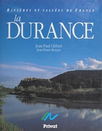 Jean-Paul Clébert et Jean-Pierre Rouyer - La Durance.