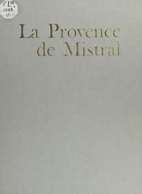 Jean-Paul Clébert et Michel Chirinian - La Provence de Mistral.