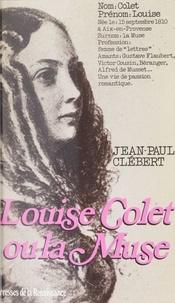 Jean-Paul Clébert - Louise Colet - La Muse.