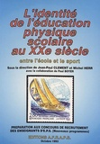 Jean-Paul Clément et Michel Herr - L'identité de l'éducation physique scolaire au XXe siècle : entre l'école et le sport.