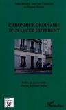 Jean-Paul Closquinet et François Morice - Chronique ordinaire d'un lycée différent.