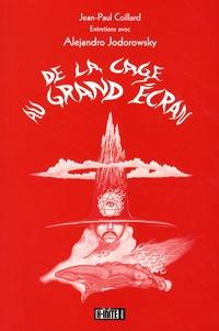 Jean-Paul Coillard - La cage au grand écran - Entretiens avec Alejandro Jodorowsky et analyse de son univers cinématographique.