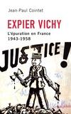 Jean-Paul Cointet - Expier Vichy - L'épuration en France (1943-1958).